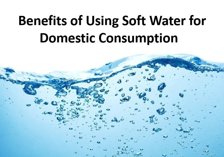 What Are the Benefits of Using Soft Water for Domestic Consumption?
