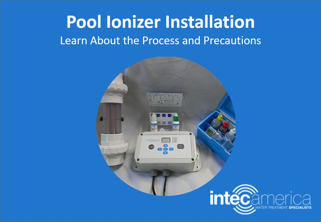 Pool Ionizer Installation: Learn About the Process and Precautions