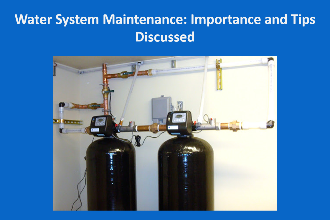 Water System Maintenance: Importance and Tips Discussed