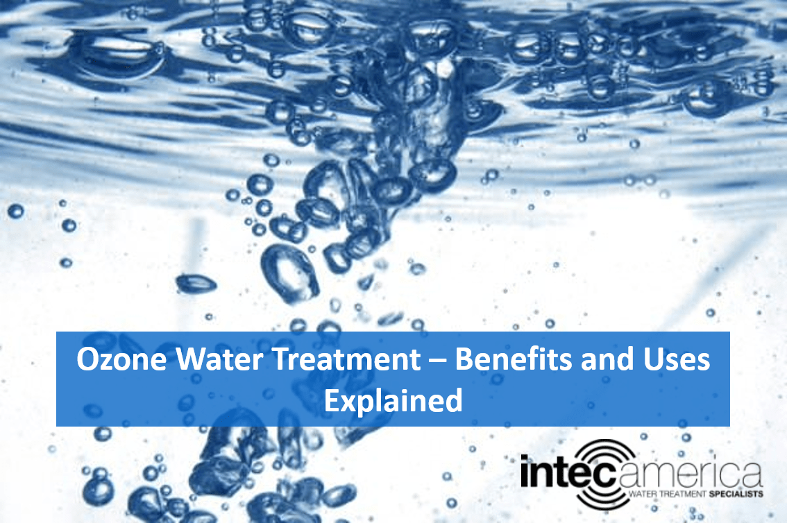 Ozone Water Treatment – Benefits and Uses Explained