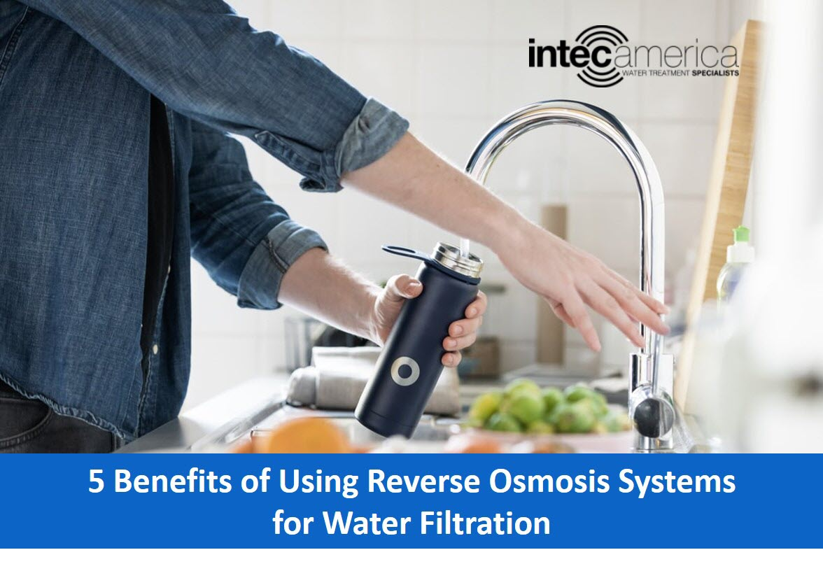 5 Benefits of Using Reverse Osmosis Systems for Water Filtration